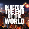 In Before the End of the World